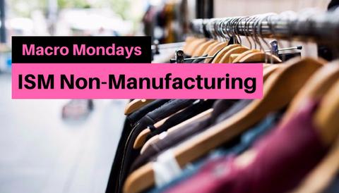 Macro Mondays: ISM Non-Manufacturing