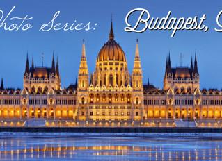 My Travel Photo Series - BUDAPEST, HUNGARY