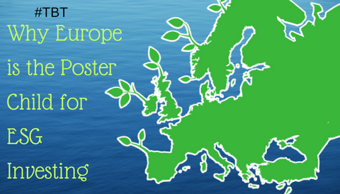 #TBT: Why Europe is the Poster Child for ESG Investing