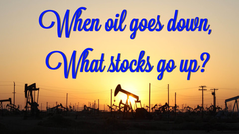 When Oil Goes Down, What Stocks Go Up?