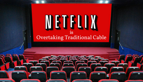Netflix Overtaking Traditional Cable