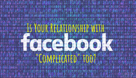 "Is Your Relationship with Facebook ""Complicated"" Too?"