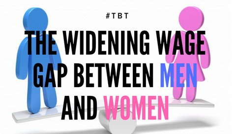 #TBT: The Widening Wage Gap Between Men and Women