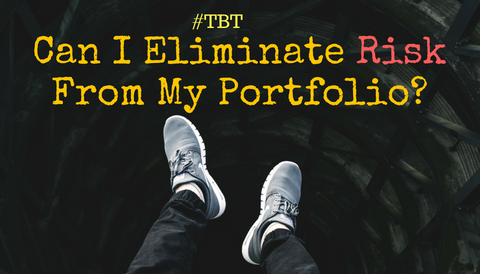 #TBT: Can I Eliminate Risk From My Portfolio?