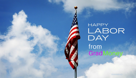 Happy Labor Day from GradMoney!