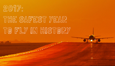2017: The Safest Year to Fly in History