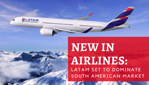 New in Airlines: LATAM set to dominate South American Market