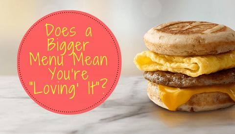 "Does a Bigger Menu Mean You're ""Loving' It""?"