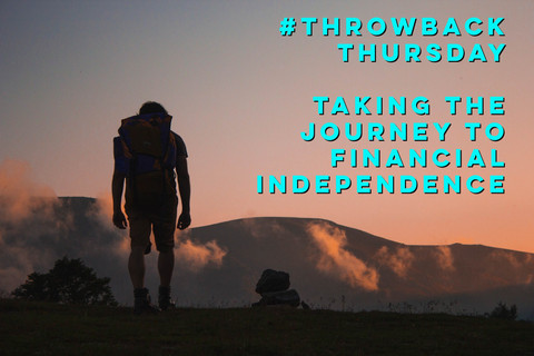 #ThrowbackThursday: Taking the Journey to Financial Independence