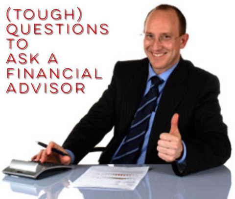 (Tough) Questions to Ask a Financial Advisor - Fees