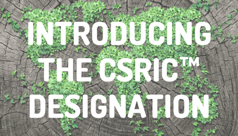 Introducing the CSRIC™ Designation