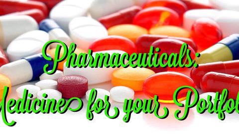 Pharmaceuticals: Medicine for your Portfolio?