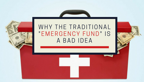 "#TBT: Why the Traditional ""Emergency Fund"" is a Bad Idea"