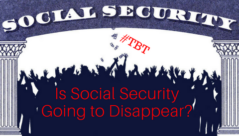 #TBT: Is Social Security Going to Disappear?