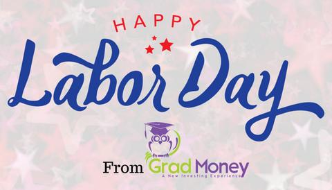 Happy Labor Day from GradMoney