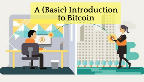A (Basic) Introduction to Bitcoin