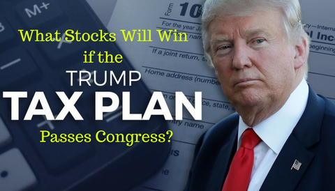 What Stocks Will Win if the Trump Tax Plan Passes Congress?