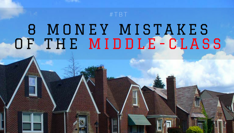 #TBT: 8 Money Mistakes of the Middle-Class