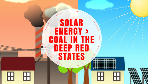 Solar Energy > Coal in the Deep Red States