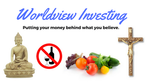 "An Intro to ""Worldview Investing"": Put Your Money Behind Your Beliefs"