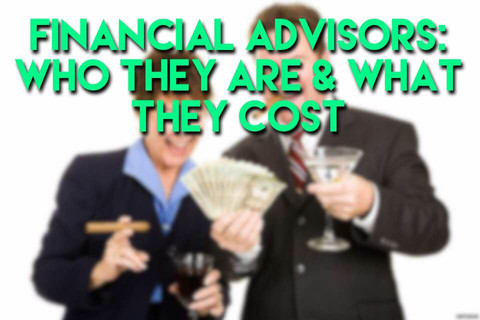 Financial Advisors: Who They Are & What They Cost