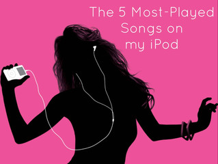 The 5 Most Played Songs on my iPod