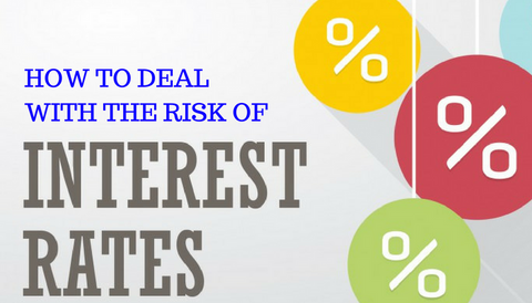How to Deal With Interest Rate Risk