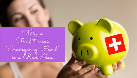 """Why a Traditional """"Emergency Fund"""" is a Bad Idea"""