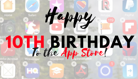 Happy 10th Birthday to the App Store!