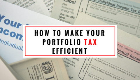 How To Make Your Portfolio Tax Efficient