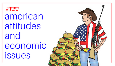 #TBT: American Attitudes and Economic Issues