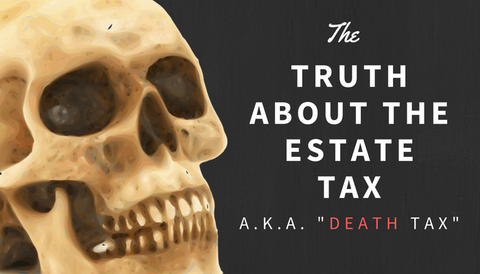 "The Truth About the ""Estate (Death) Tax"""