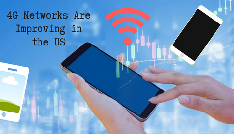 4G Networks Are Improving in the US