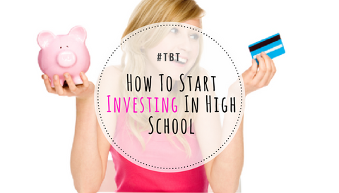 #TBT: How to Start Investing in High School