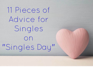 "11 Pieces of Advice for Singles on ""Singles' Day"""