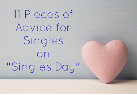"11 Pieces of Advice for Singles on ""Singles Day"""