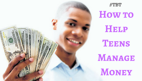 #TBT: How to Help Teens Manage Money