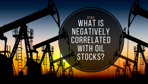 #TBT: What is Negatively Correlated with Oil Stocks?