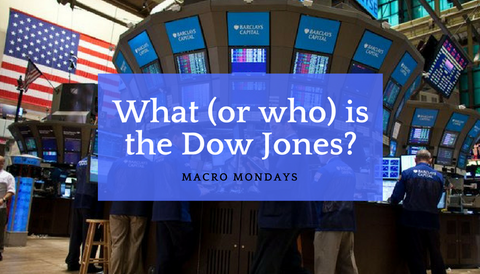 Macro Monday: What (or Who) is the Dow Jones?