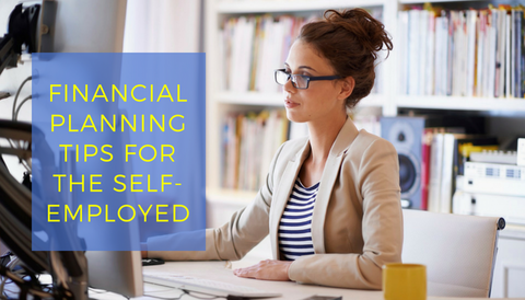Financial Planning Tips for the Self-Employed