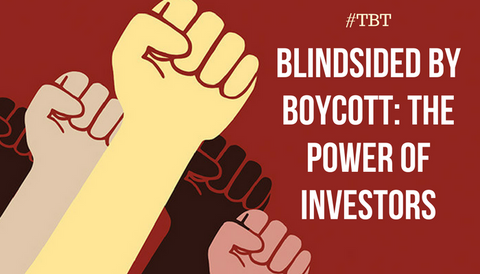 #TBT: Blindsided By Boycott, the Power of Investors