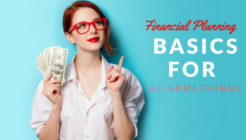#TBT: Financial Planning Basics: for 30-Somethings