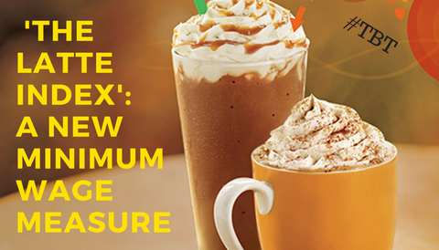 #TBT: 'The Latte Index': A New Minimum Wage Measure