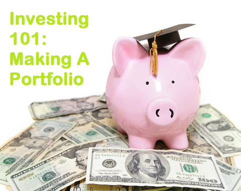 Investing 101: How To Make A Portfolio