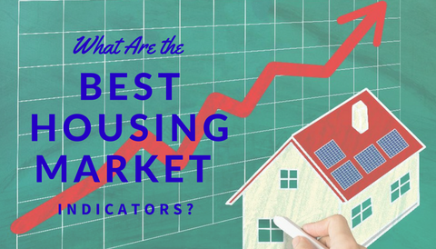 What Are the Best Housing Market Indicators?
