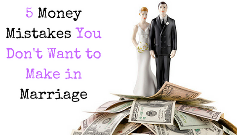 #TBT: 5 Money Mistakes You Don't Want to Make in Marriage