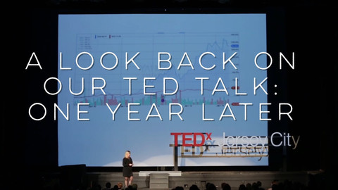 A Look Back on Our TED Talk: One Year Later