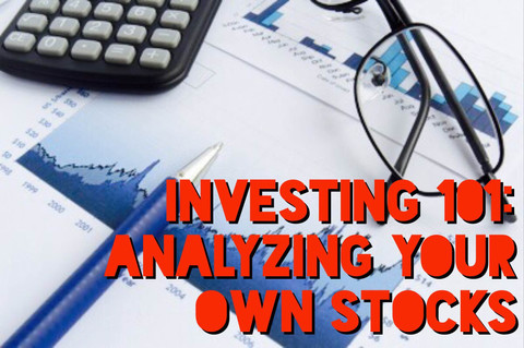 Investing 101: Analyzing Your Own Stocks