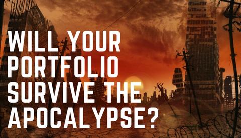 Will Your Portfolio Survive the Apocalypse?