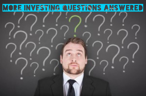 MORE Investing Questions Everyone Wants to Know (Part 4)